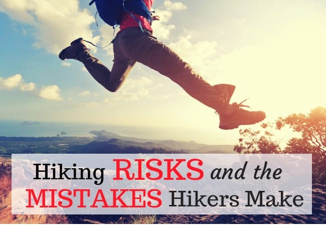 Hiking Risks and the Mistakes Hikers Make