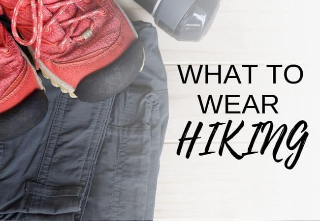 hiking clothes what to wear hiking