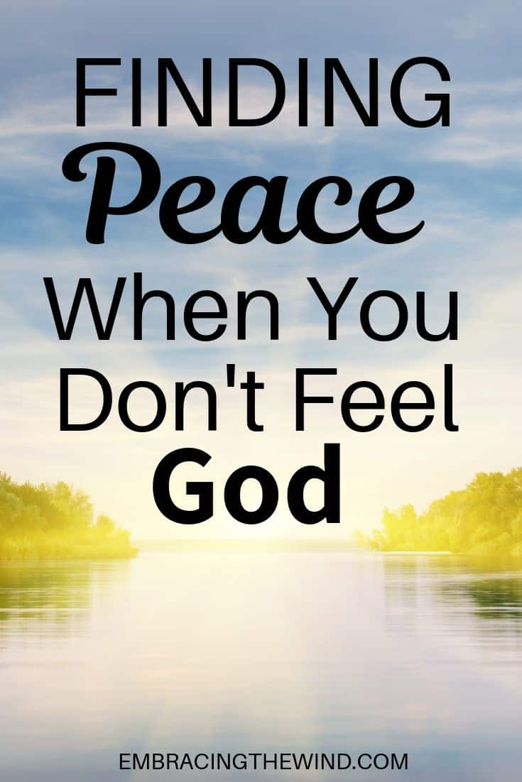 Finding peace when you don't feel God
